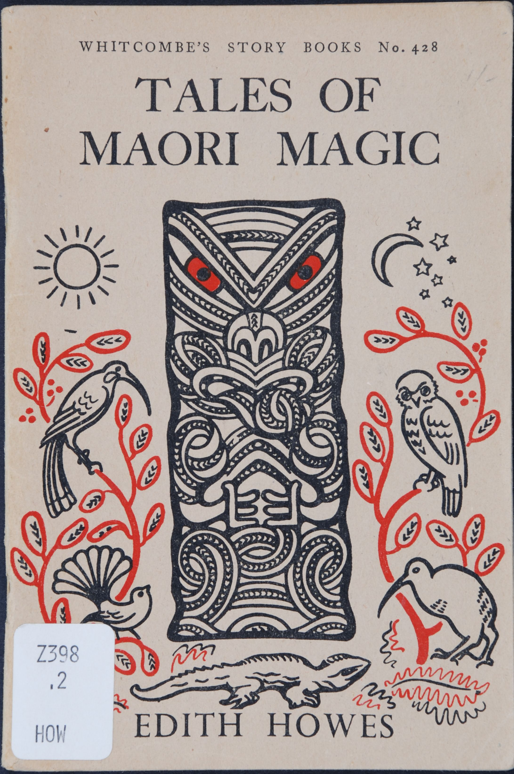 Edith Howes. Tales of Maori magic. Christchurch, N.Z.: Whitcombe and Tombs [1953]
