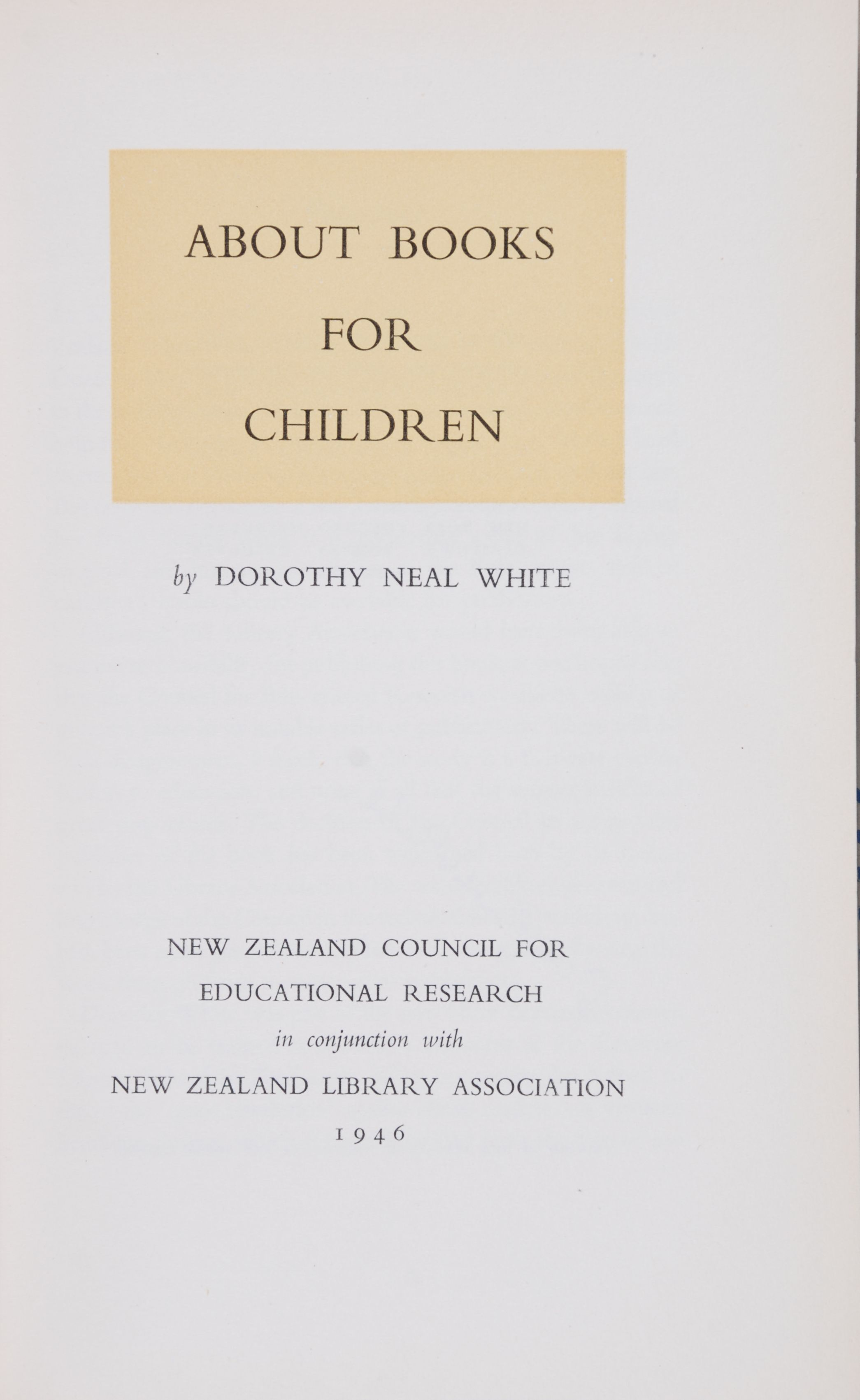 Dorothy Neal White. About Books for Children.   Wellington: New Zealand Council for Educational Research