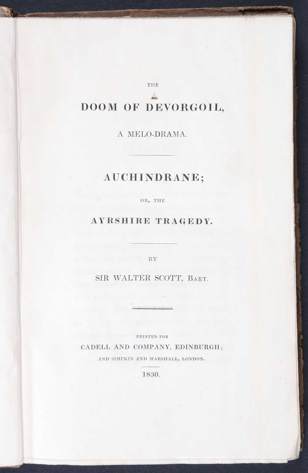 Sir Walter Scott. <em>The doom of Devorgoil: a melo-drama; Auchindrane, or, The Ayrshire tragedy.</em> [1st edition]. Printed for Cadell and Company, Edinburgh; and Simpkin and Marshall, London, 1830.