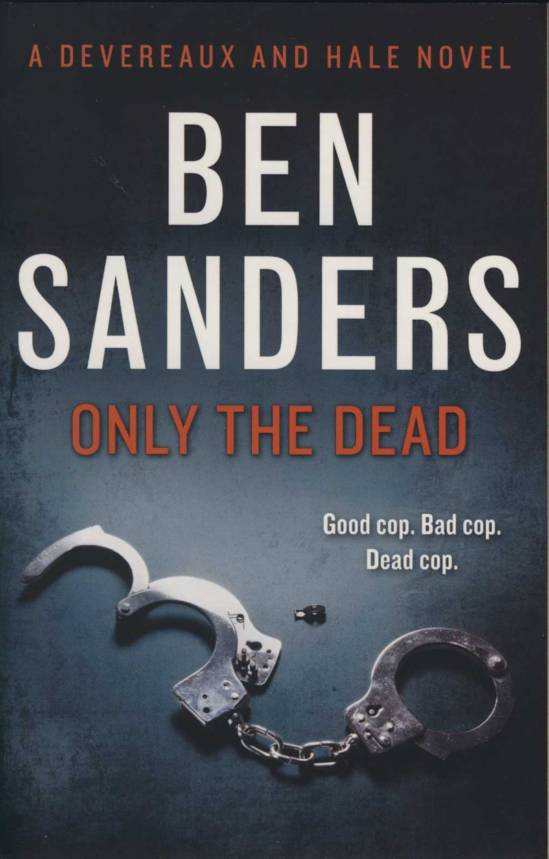 Sanders, B. Only the Dead. Auckland: Harper Collins, 2013