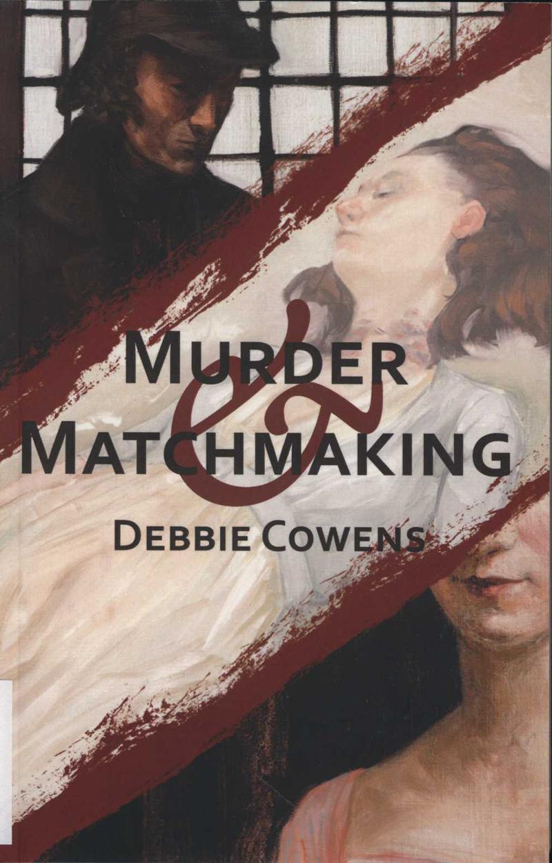 Cowens, D. Murder & Matchmaking. Lower Hutt: Paper Road Press, 2015