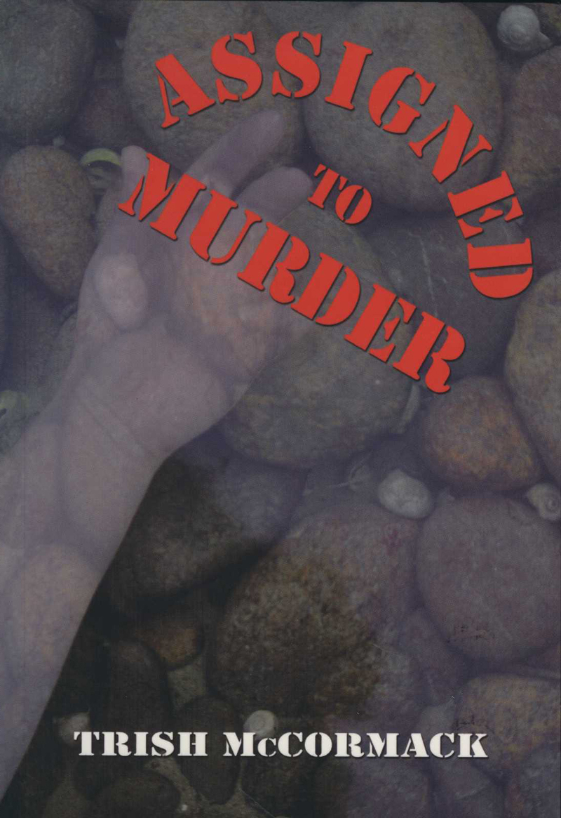 McCormack, T. Assigned to Murder. Westport: Poutini Press, 2009