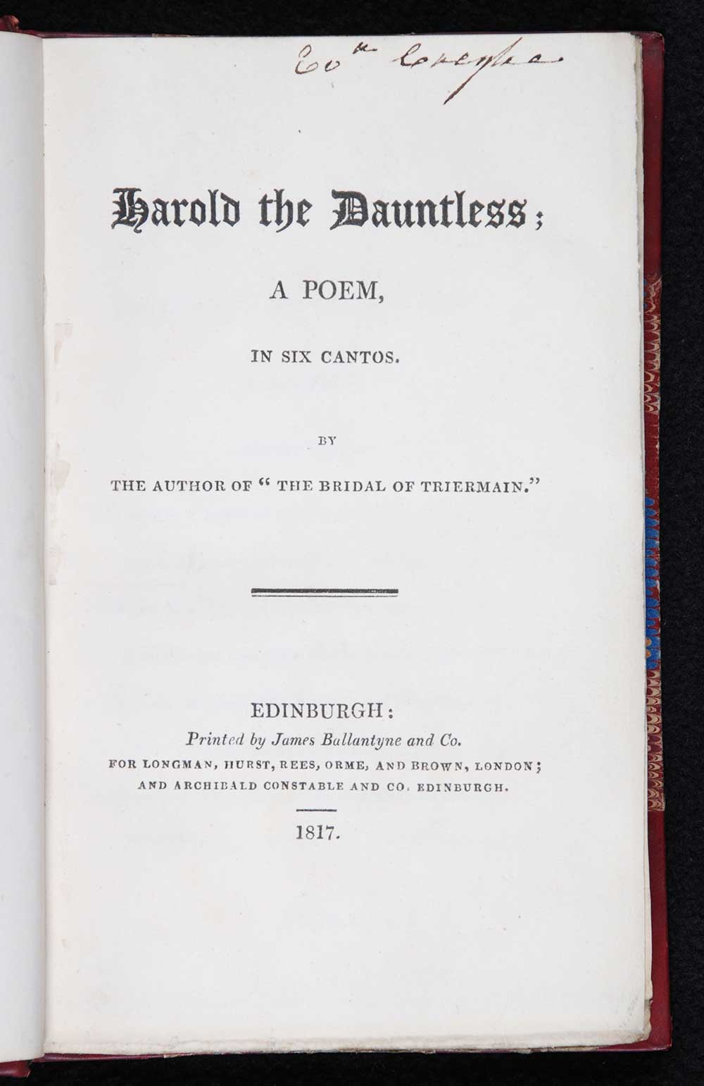 Sir Walter Scott. <em>Harold the dauntless: a poem in six cantos.</em> [1st edition]. Edinburgh: Printed by James Ballantyne and Co. for Longman, Hurst, Rees, Orme, and Brown, London; and Archibald Constable and Co., Edinburgh, 1817.