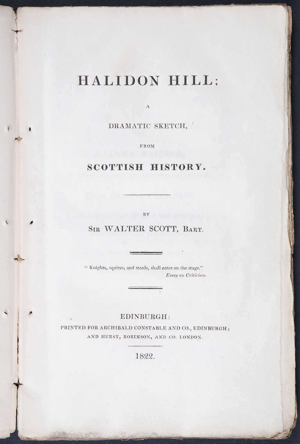Sir Walter Scott. <em>Halidon Hill: a dramatic sketch from Scottish history.</em> [1st edition]. Edinburgh: Printed for Archibald Constable and Co., Edinburgh; and Hurst, Robinson and Co., London, 1822.