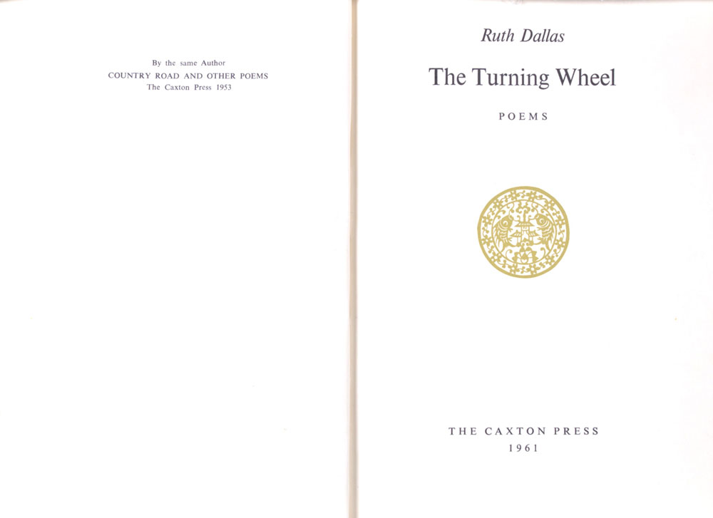 Ruth Dallas. <em>The turning wheel: poems.</em> Christchurch: Caxton Press, 1961.