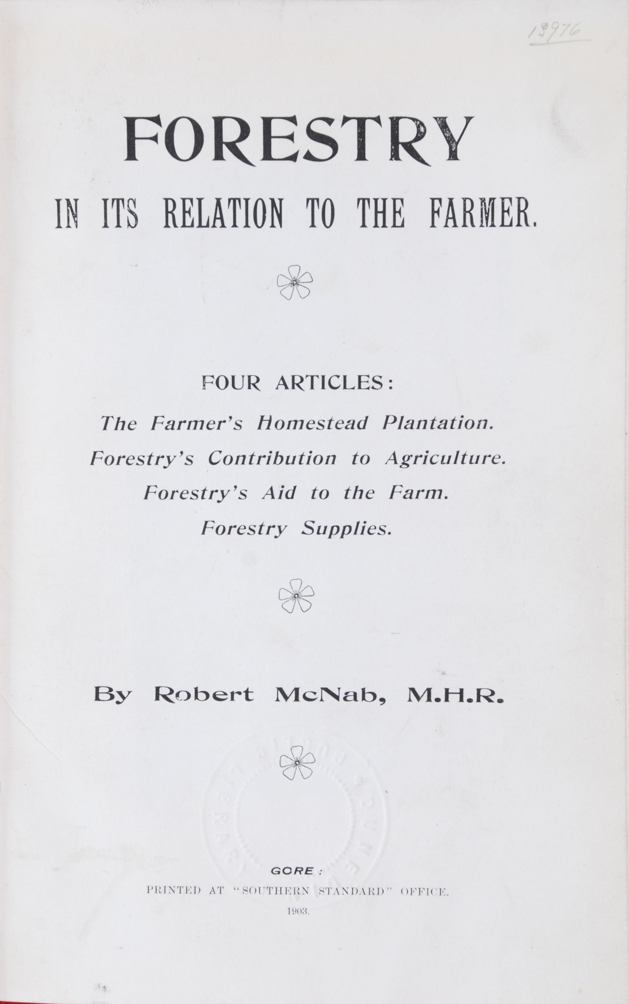 Robert McNab. Forestry in its Relation to the Farmer.  Gore: Printed at Southern Standard office, 1903.