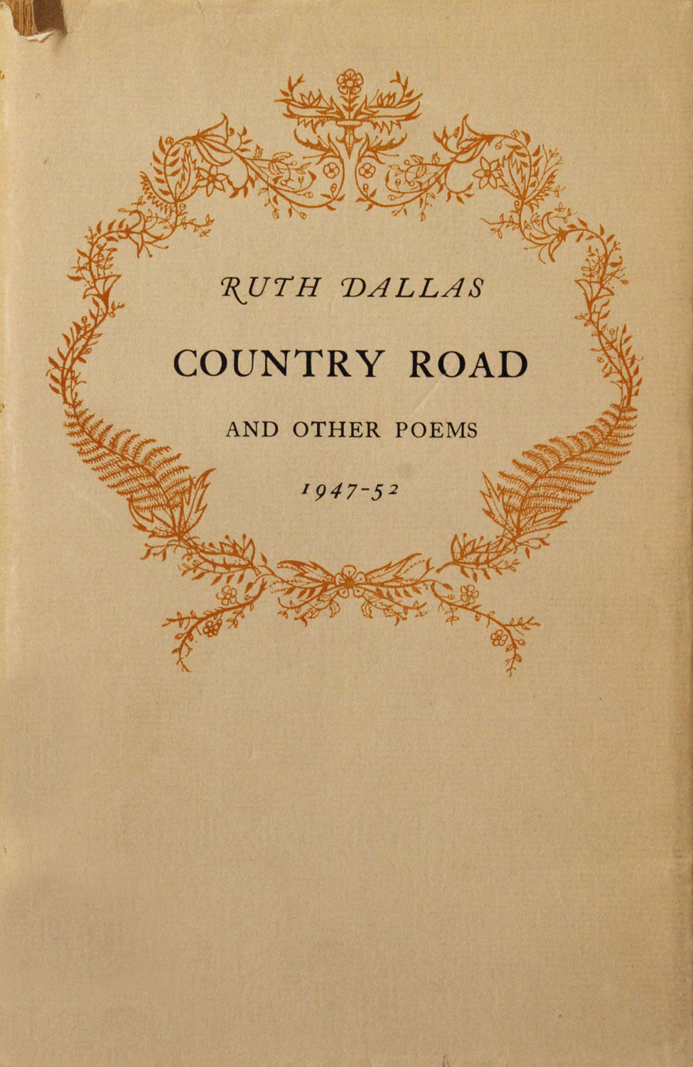 Ruth Dallas. Country Road and Other Poems, 1947–1952. <i>Christchurch: The Caxton Press, 1953.</i>