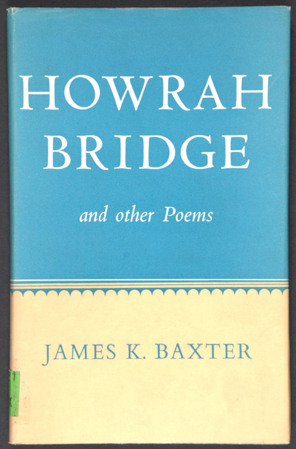 James K. Baxter. <em>Howrah Bridge and other poems.</em> London: Oxford University Press, 1961.