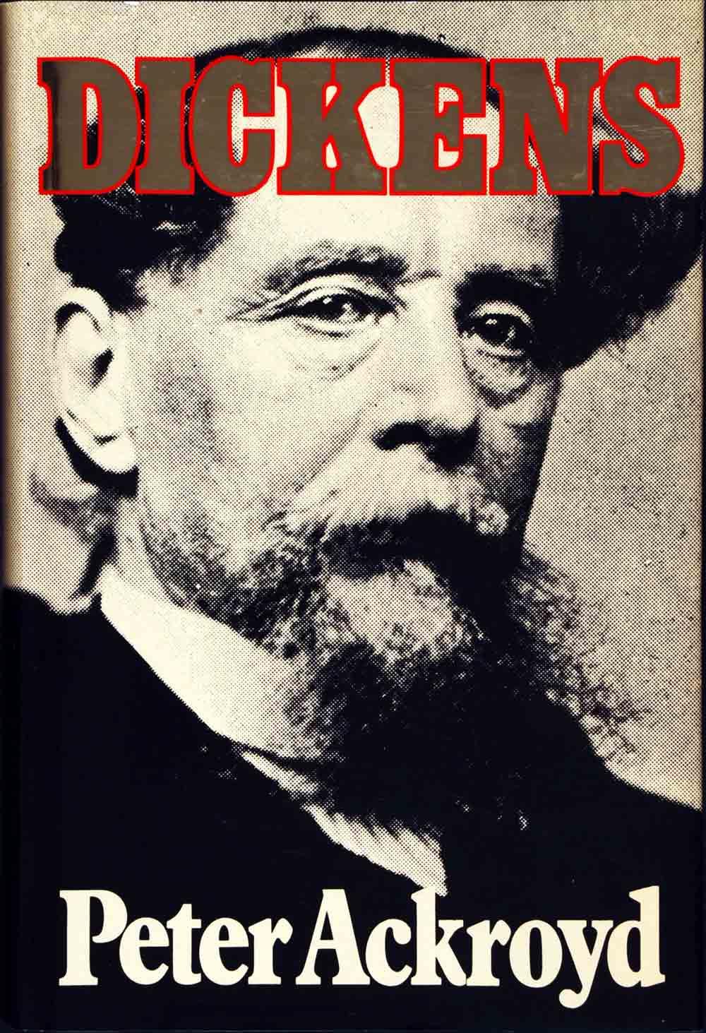 Peter Ackroyd. Dickens. London: Sinclair-Stevenson, 1990