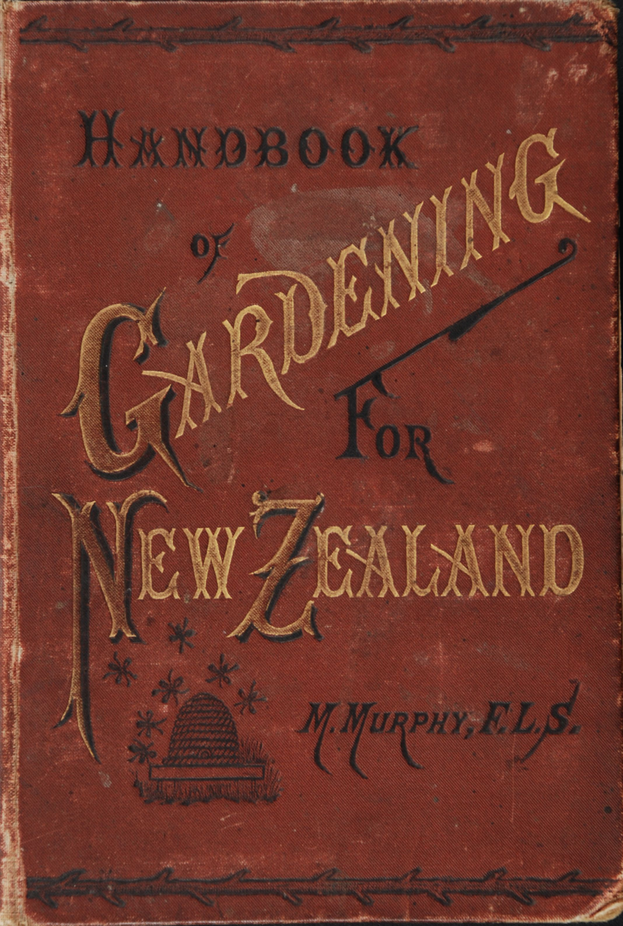 Michael Murphy. Handbook of Gardening for New Zealand: with chapters on poultry & bee-keeping. 2nd edition. Christchurch, N.Z.: Whitcombe and Tombs, [1888].