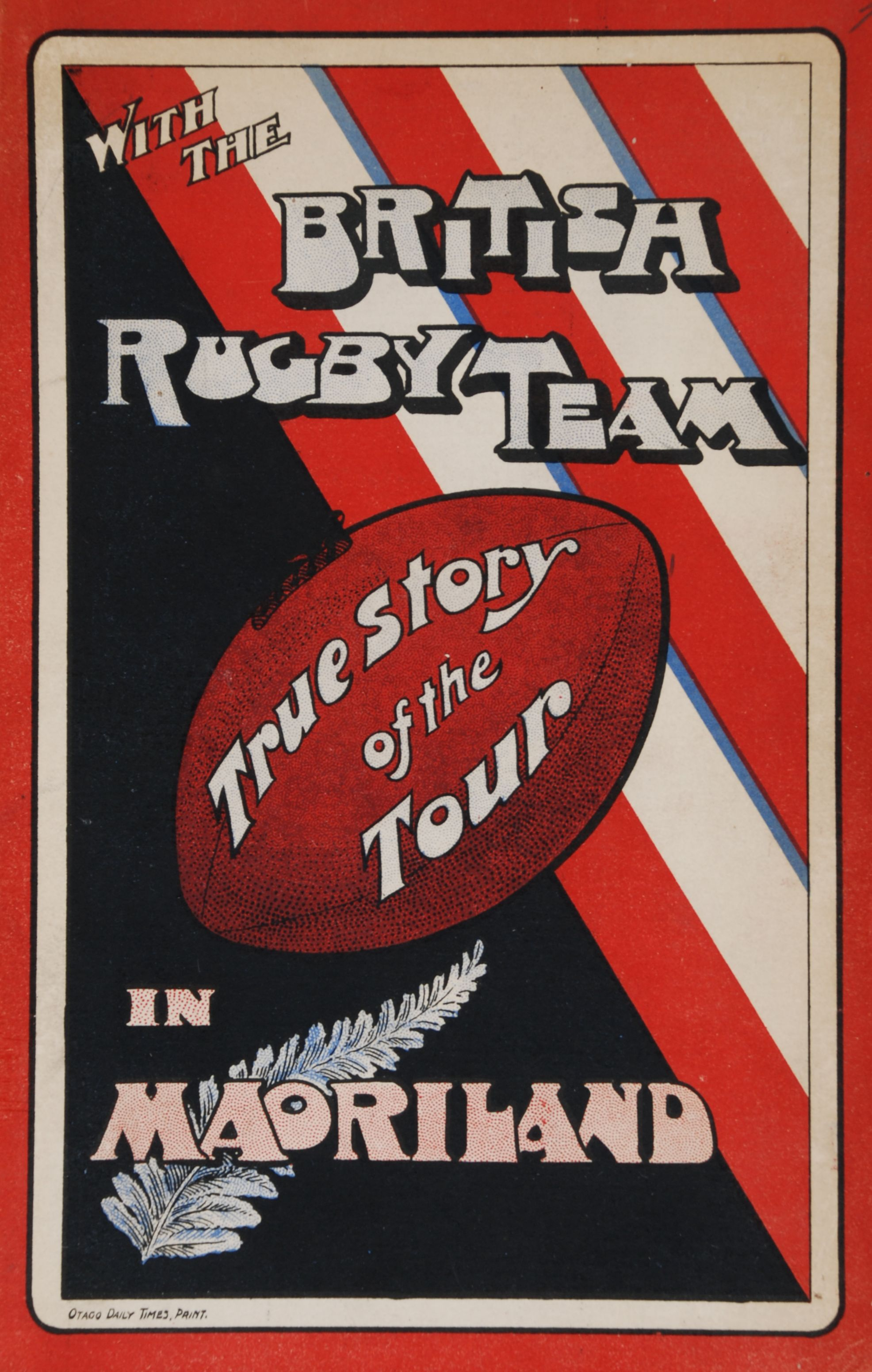 Robert Adcock Barr.  The British Rugby Team in Maoriland: the true story of the tour. Dunedin: Otago Daily Times and Witness Newspapers Co., 1908.