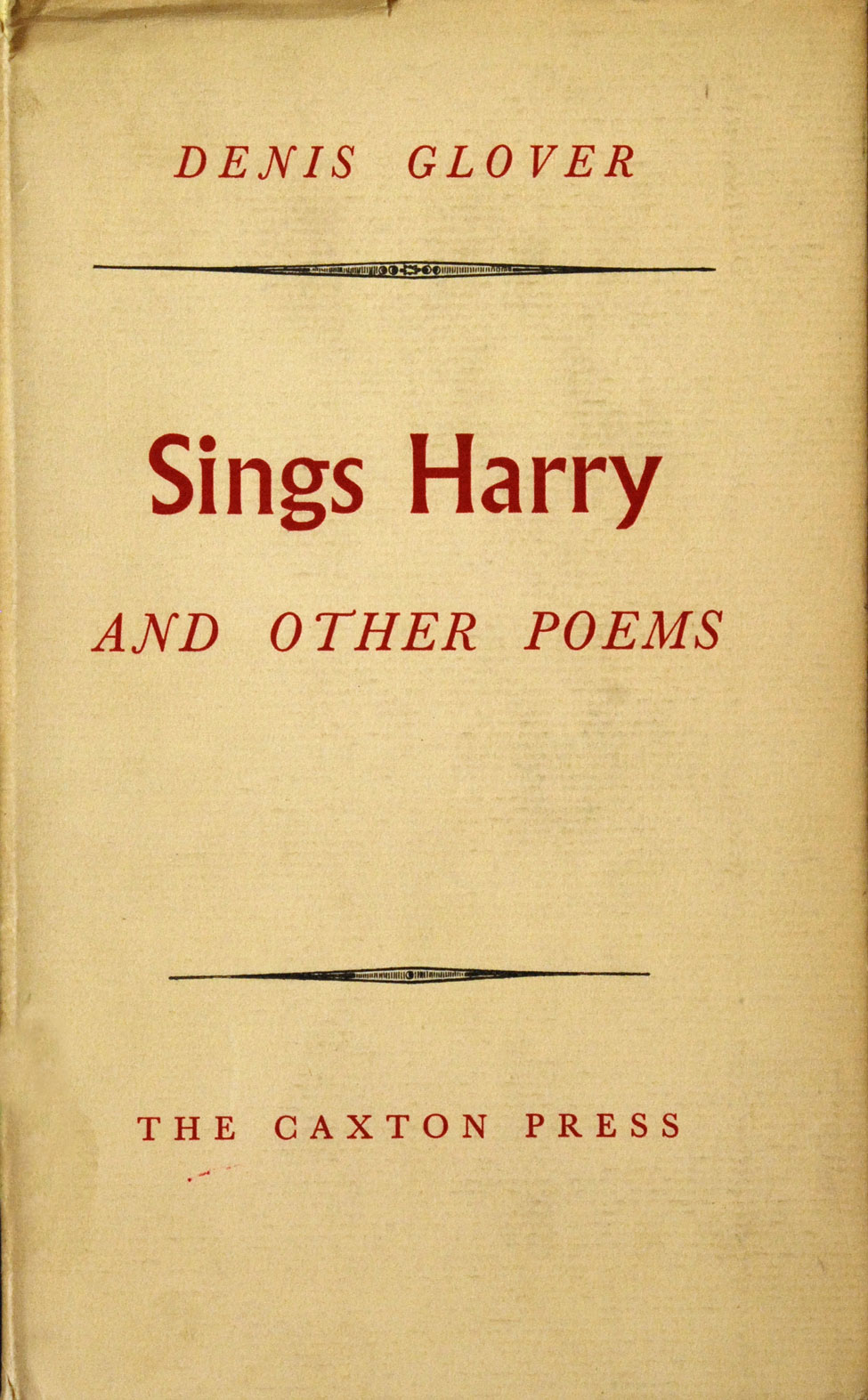 Denis Glover. Sings Harry and Other Poems. <i>Christchurch: The Caxton Press, 1951.</i>