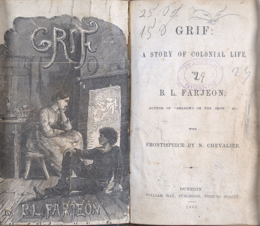 Farjeon, B.L. <em>Grif: a story of colonial life.</em> Dunedin: William Hay, 1866.