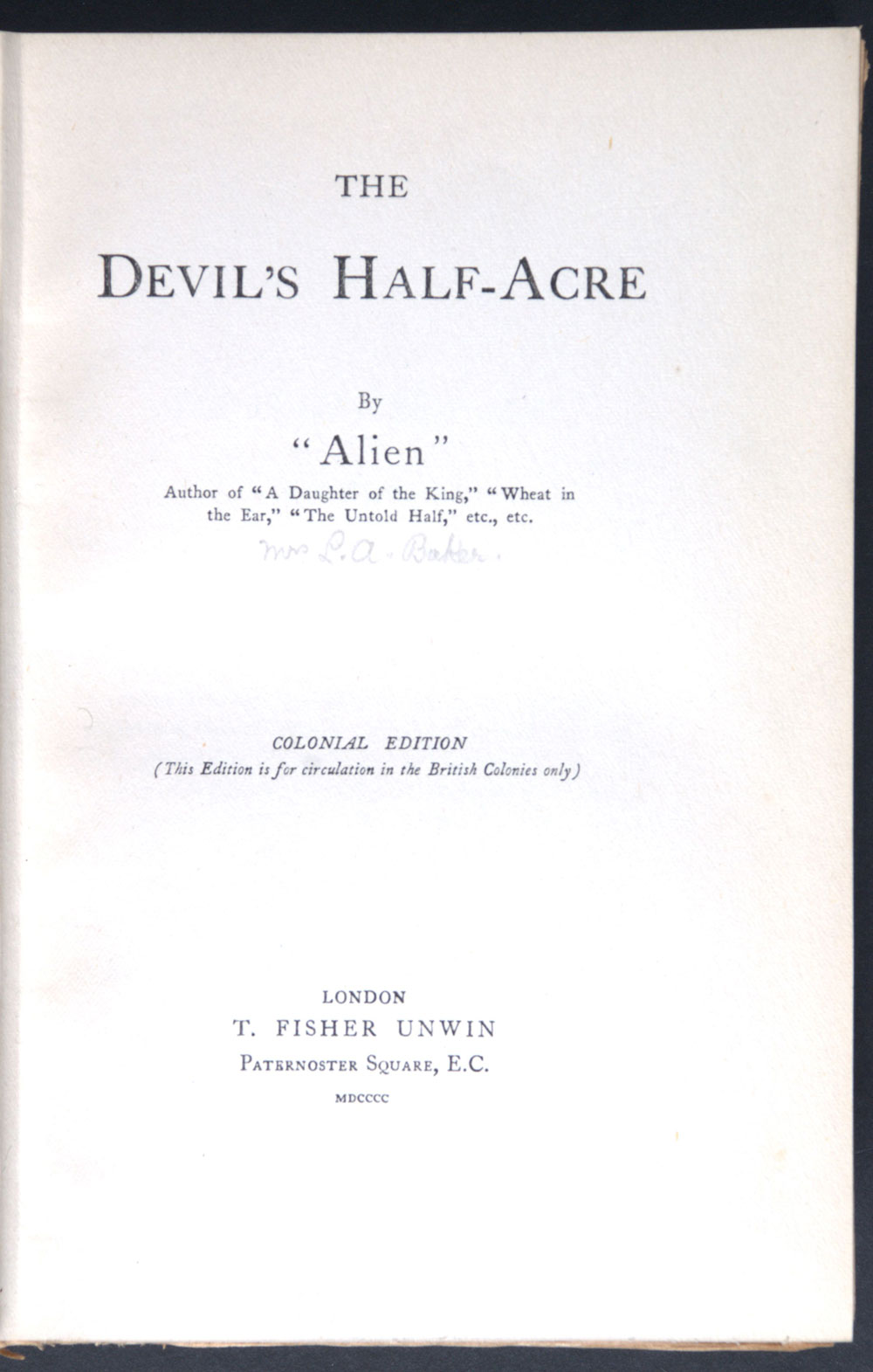 Alien. <em>The devil's half-acre.</em> London: T. Fisher Unwin, 1900.