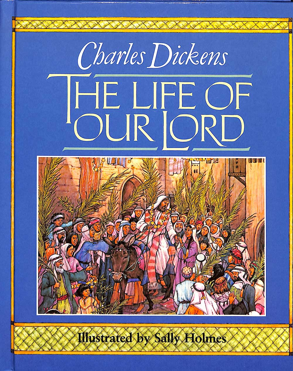 Charles Dickens. <em>The life of our Lord.</em> Illustrated by Sally Holmes. Morristown, N.J.: Silver Burdett Press, 1987.