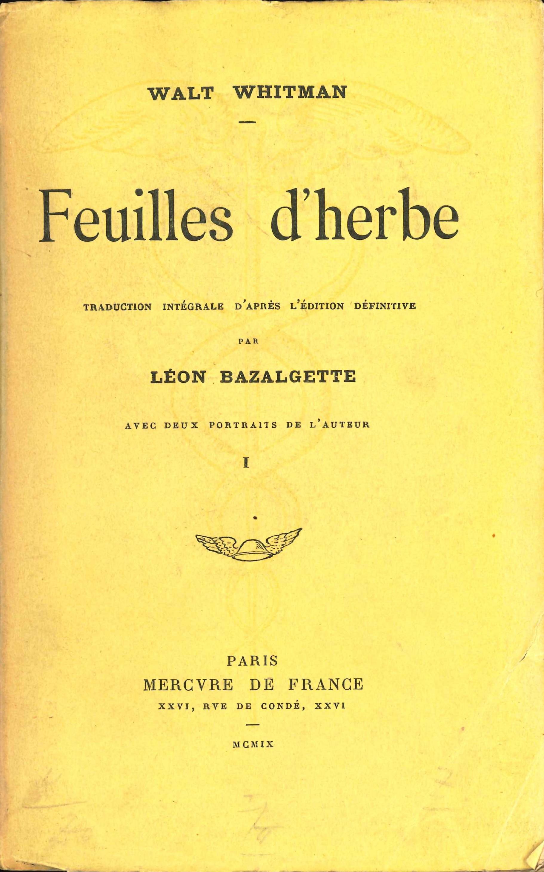 Walt Whitman. Feuilles d'Herbe. Translated by Léon Bazalgette. Paris: Mercure de France, 1909. Two volumes, Vol. 1 displayed.