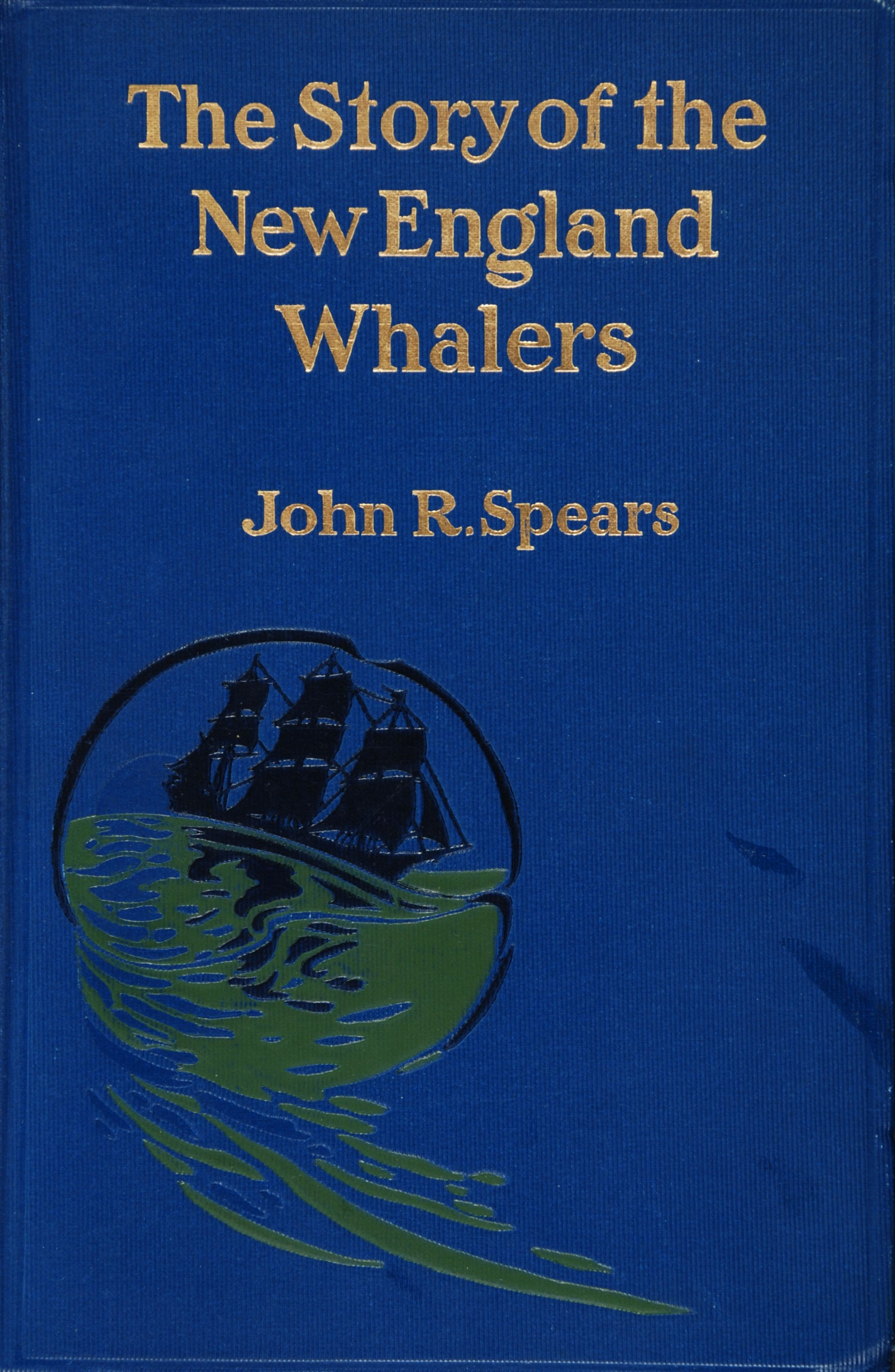 John R. Spears. The Story of the New England Whalers.  New York: Macmillan Company, 1908.