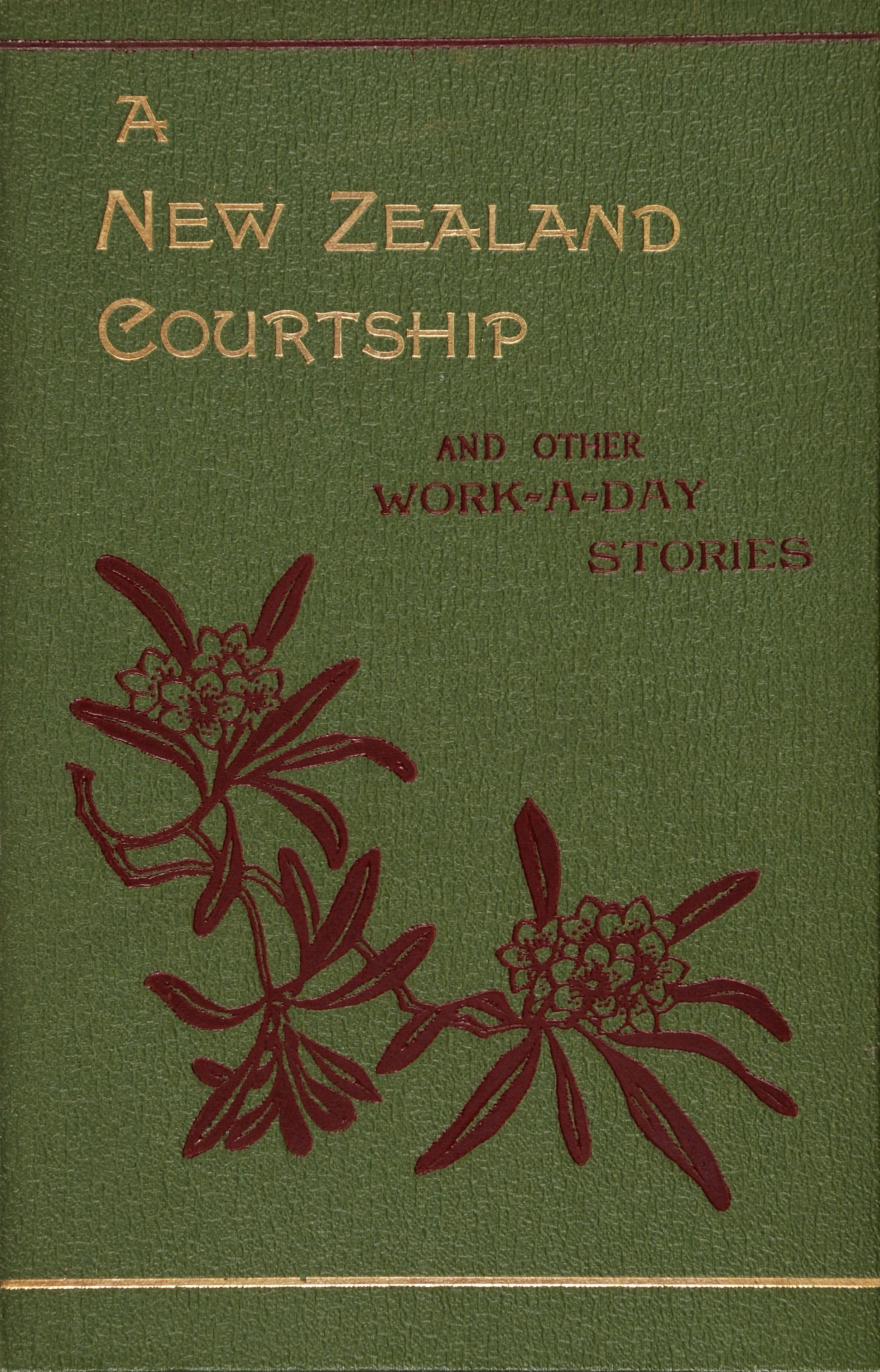 Elisabeth Boyd Bayly.  A New Zealand Courtship and Other Work-a-day Stories. London: Religious Tract Society, [1896].