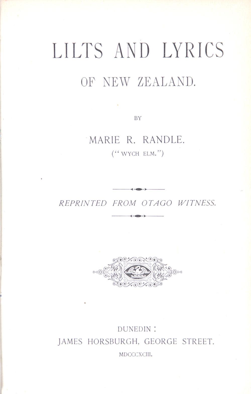 Marie R. Randle. <em>Lilts and lyrics of New Zealand.</em> Dunedin: Horsburgh, 1893.