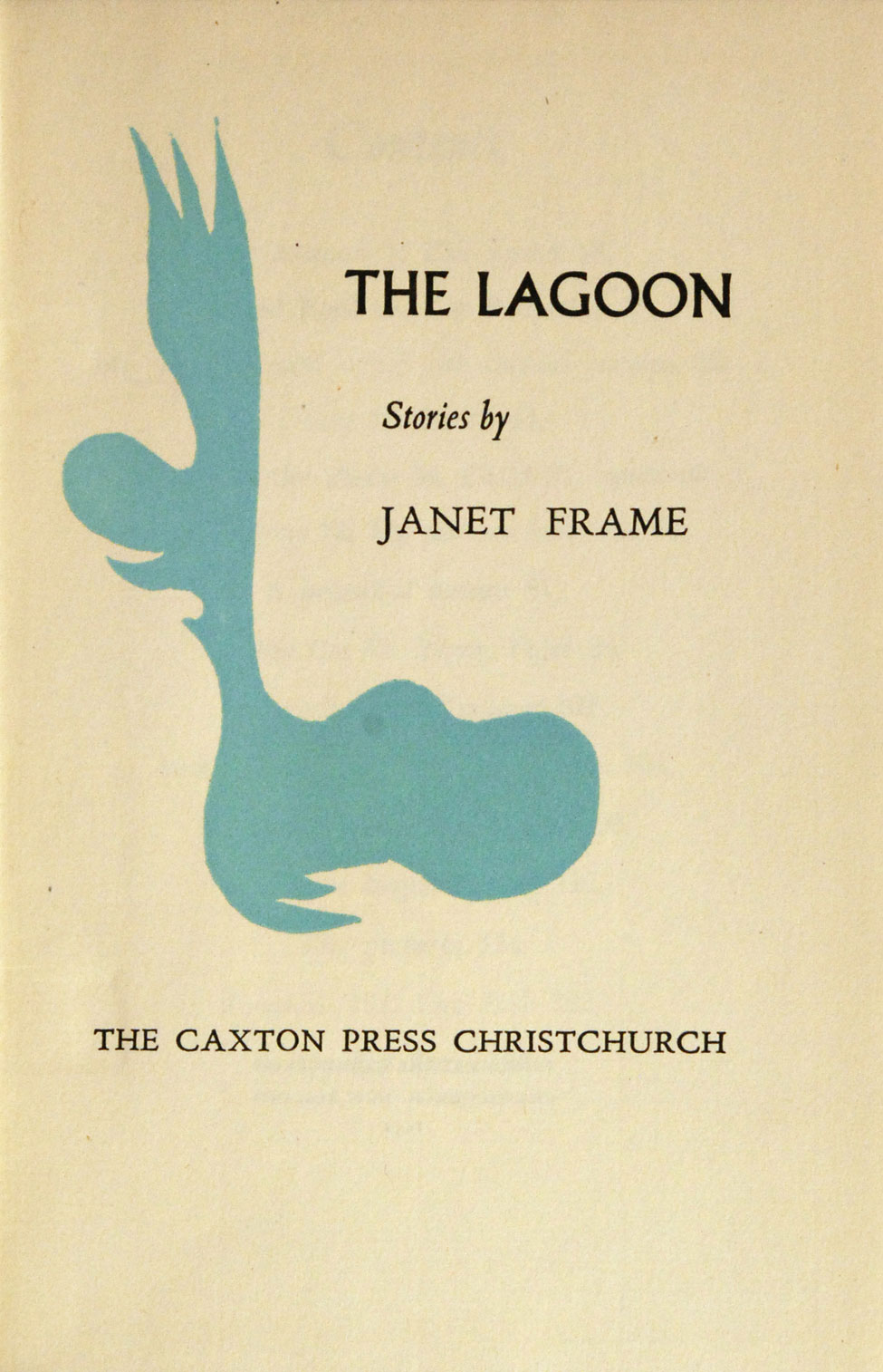 Janet Frame. The Lagoon and Other Stories.<i> Christchurch: The Caxton Press, 1951.</i>