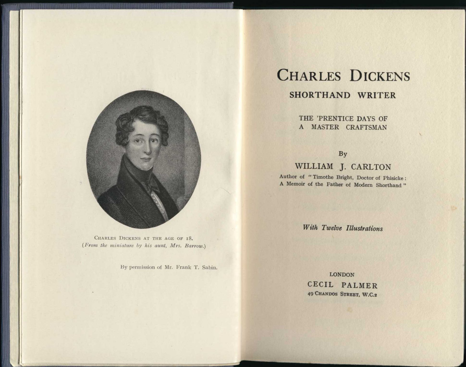 William J. Carlton. Charles Dickens, shorthand writer: the 'prentice days of a master craftsman. London: Cecil Palmer, 1926.