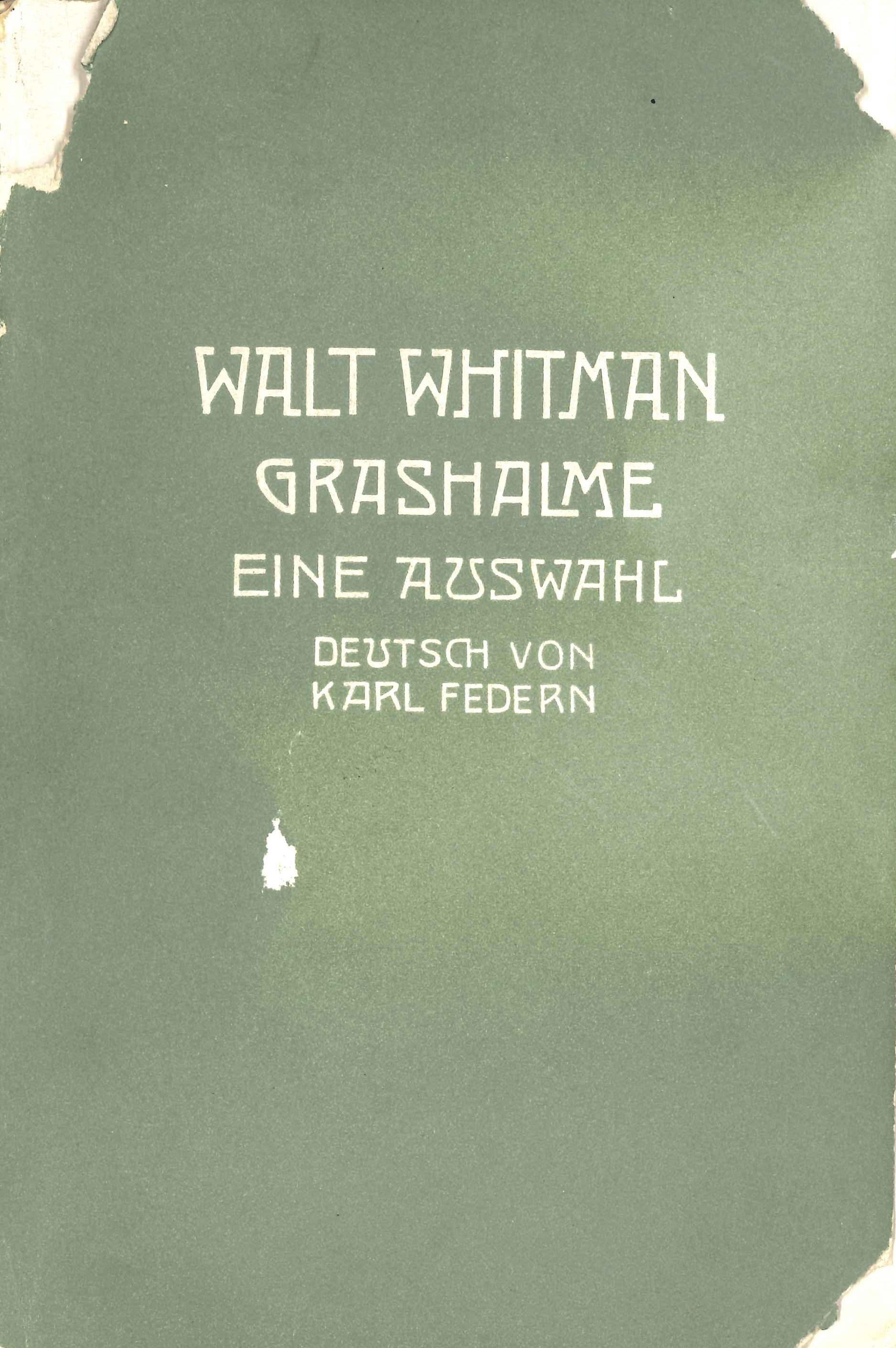 Walt Whitman. Grashalme: Eine Auswahl. Translated by Karl Federn. Minden: J.C.C. Brun, 1904.