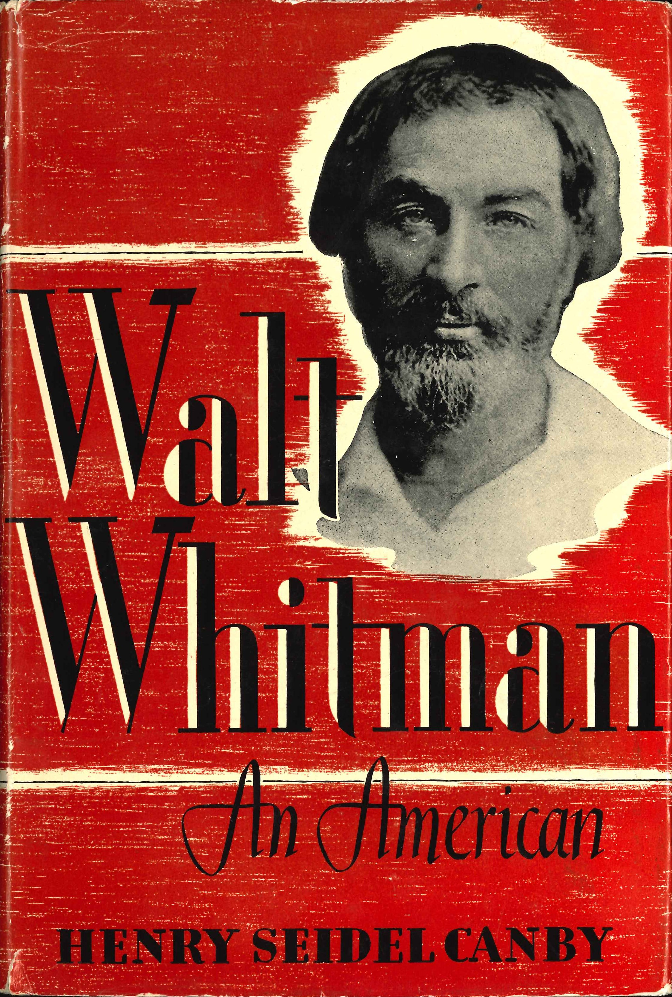 Henry Seidel Canby. Walt Whitman: An American; A Study in Biography. Boston: Houghton Mifflin, 1943.