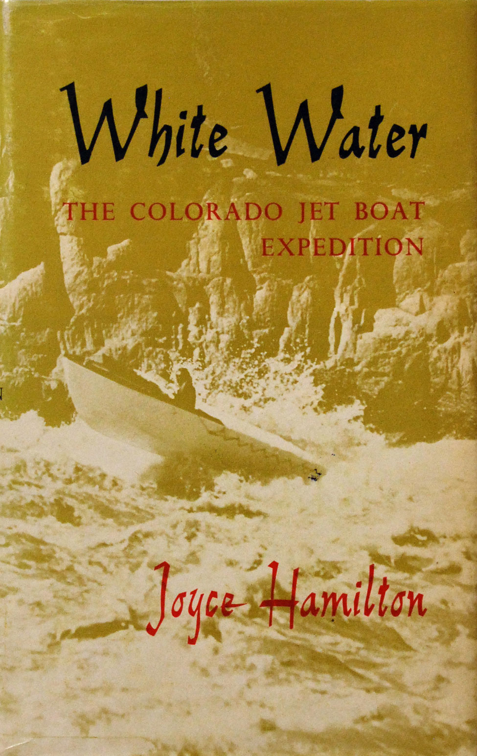 Joyce Hamilton. White Water: The Colorado Jet Boat Expedition 1960. <i>Christchurch: The Caxton Press, 1963.</i>