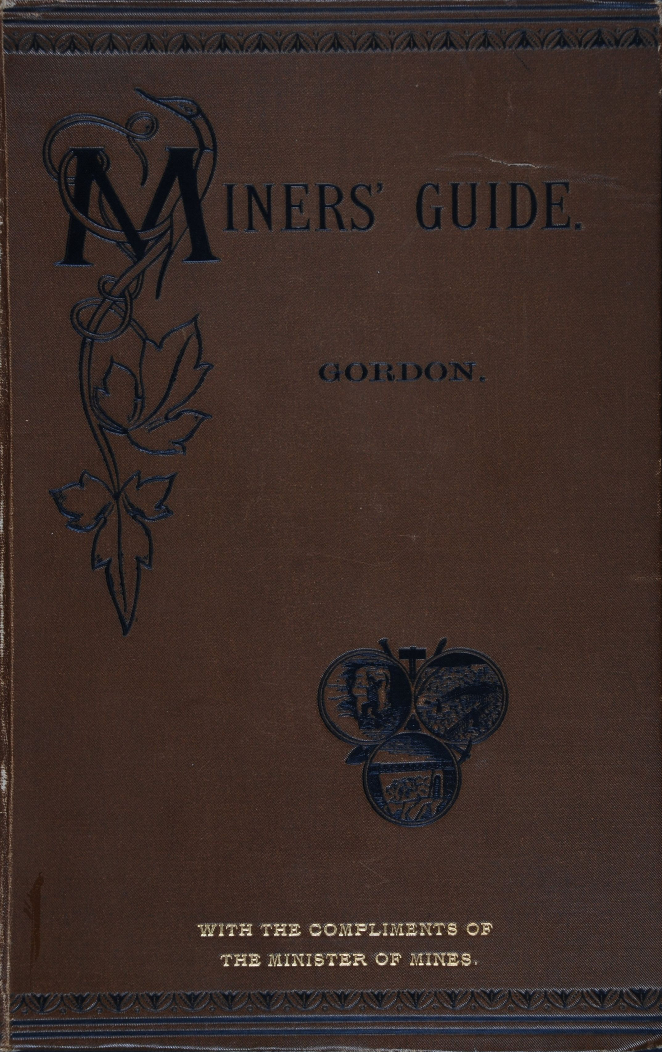 Henry A. Gordon. Mining and Engineering and Miners' guide. Wellington, N.Z.: Samuel Costall, Govt. Printer, 1894.