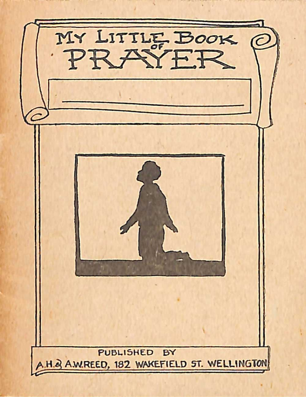 <em>My little book of prayer.</em> Wellington: A.H. & A.W. Reed, 1955.