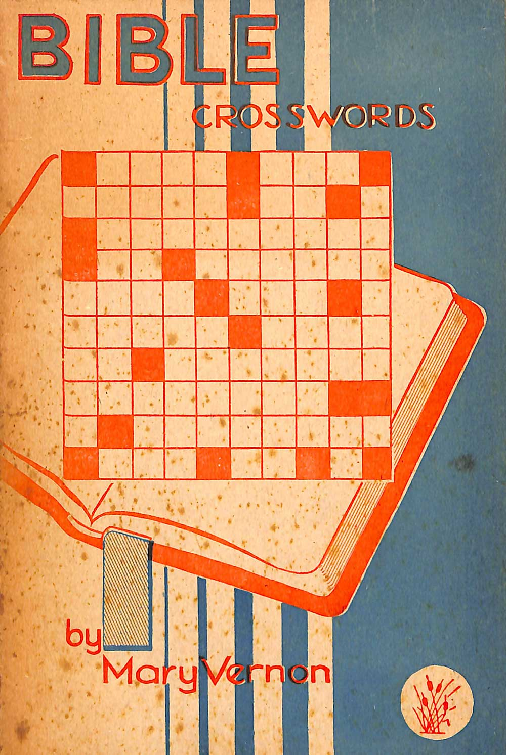 Mary Vernon. <em>Bible crosswords and picture puzzles.</em> Wellington: A.H. & A.W. Reed, [1947]