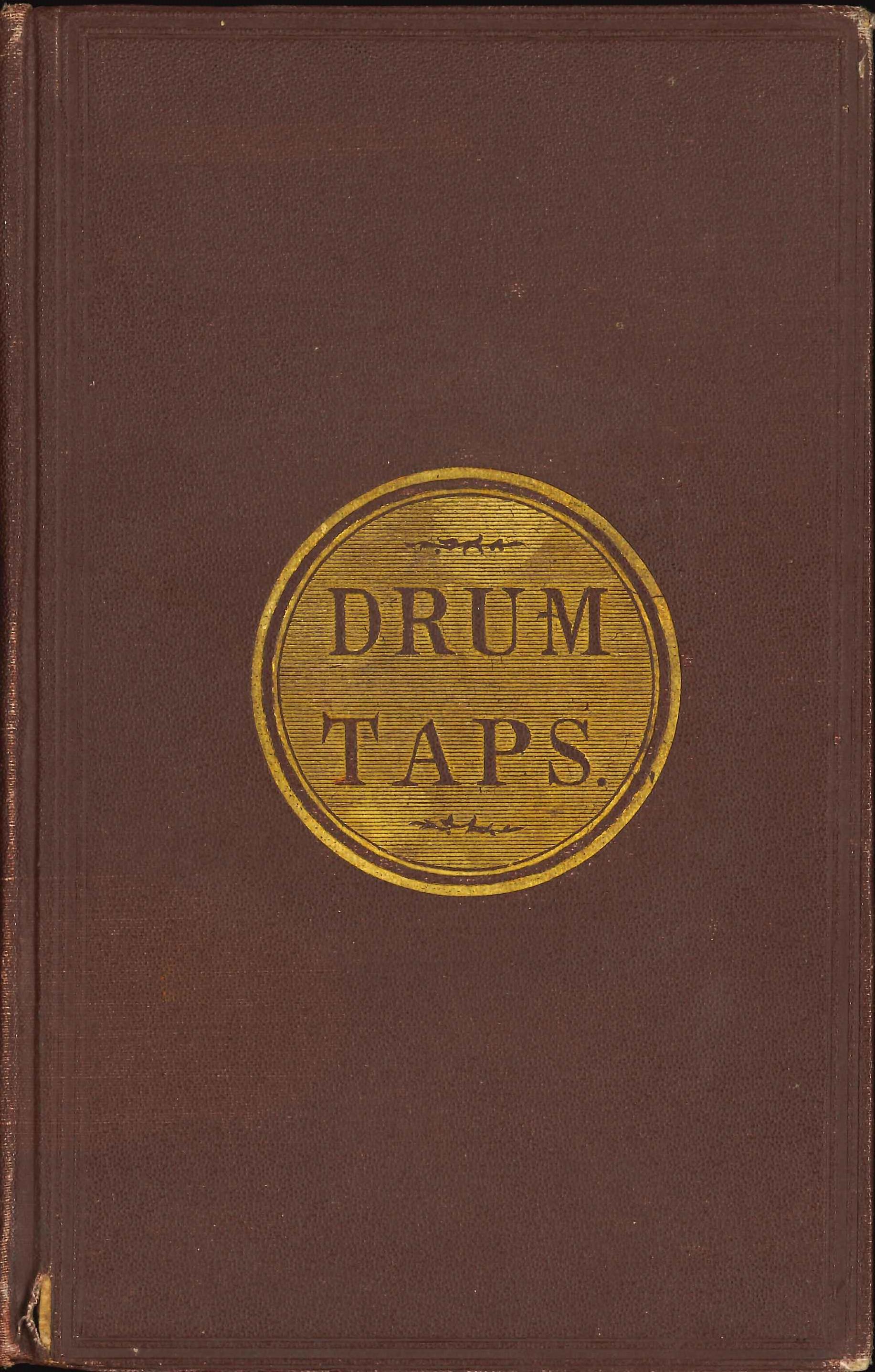 Walt Whitman. Walt Whitman's Drum-Taps. New York, 1865.