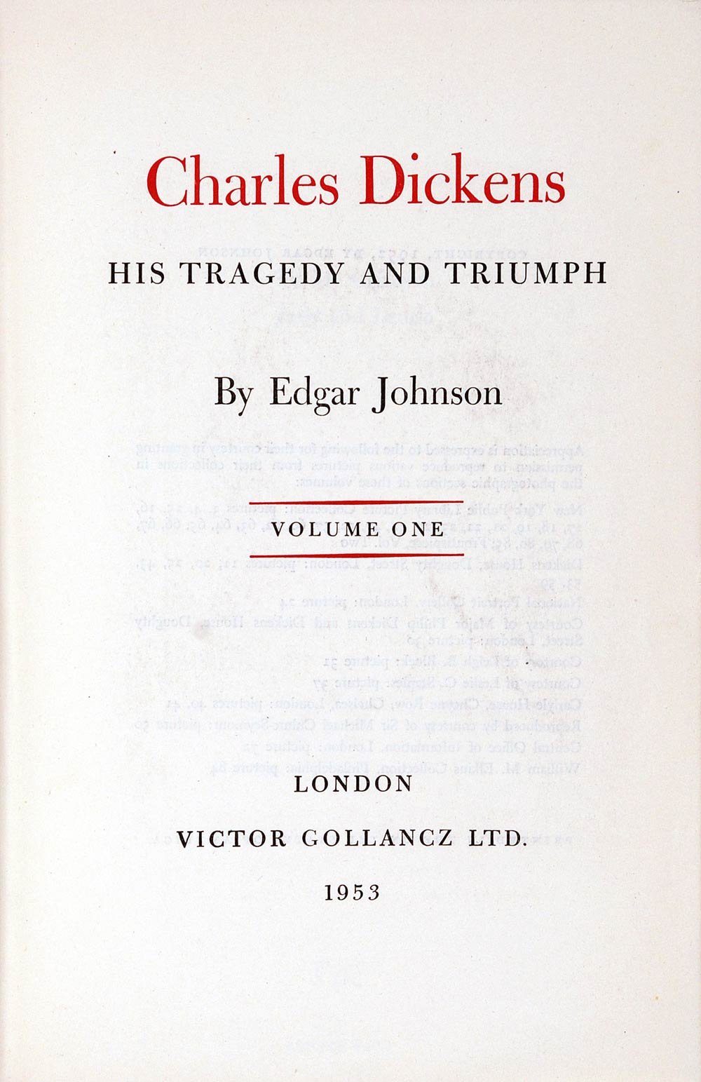 Edgar Johnson. Charles Dickens: His Tragedy and Triumph. 2 vols. London: Victor Gollancz Ltd., 1953