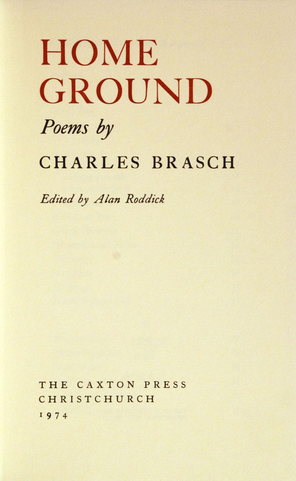 Alan Roddick (ed.). Home Ground: Poems by Charles Brasch. <i>Christchurch: The Caxton Press, 1974.</i>