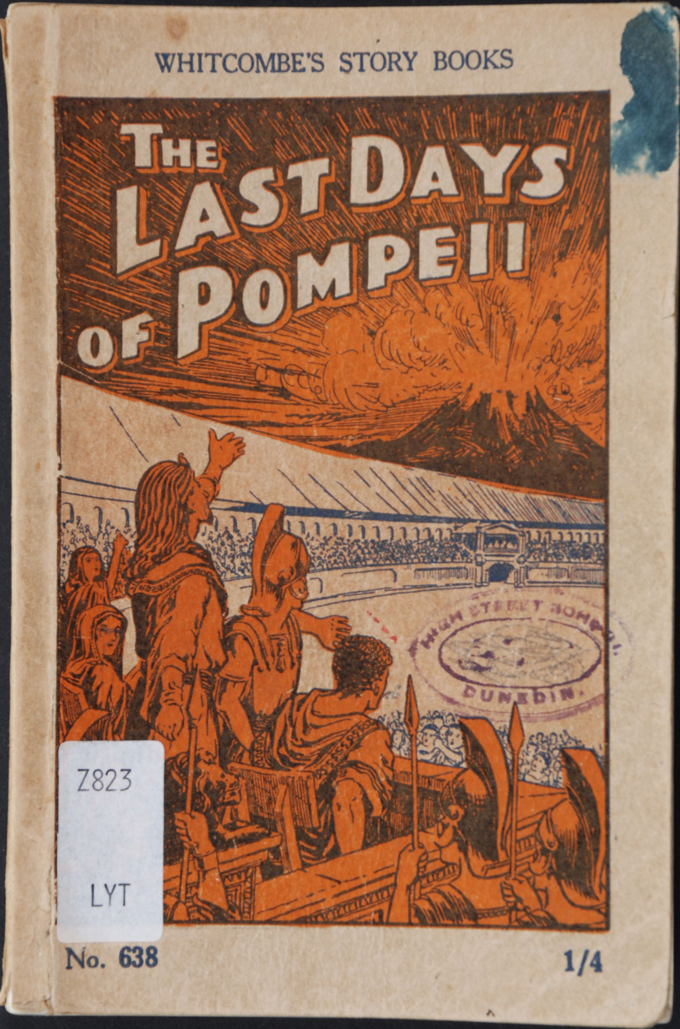 The last days of Pompeii; adapted from the story by Lord Lytton. Auckland [N.Z.]: Whitcombe & Tombs [1930].