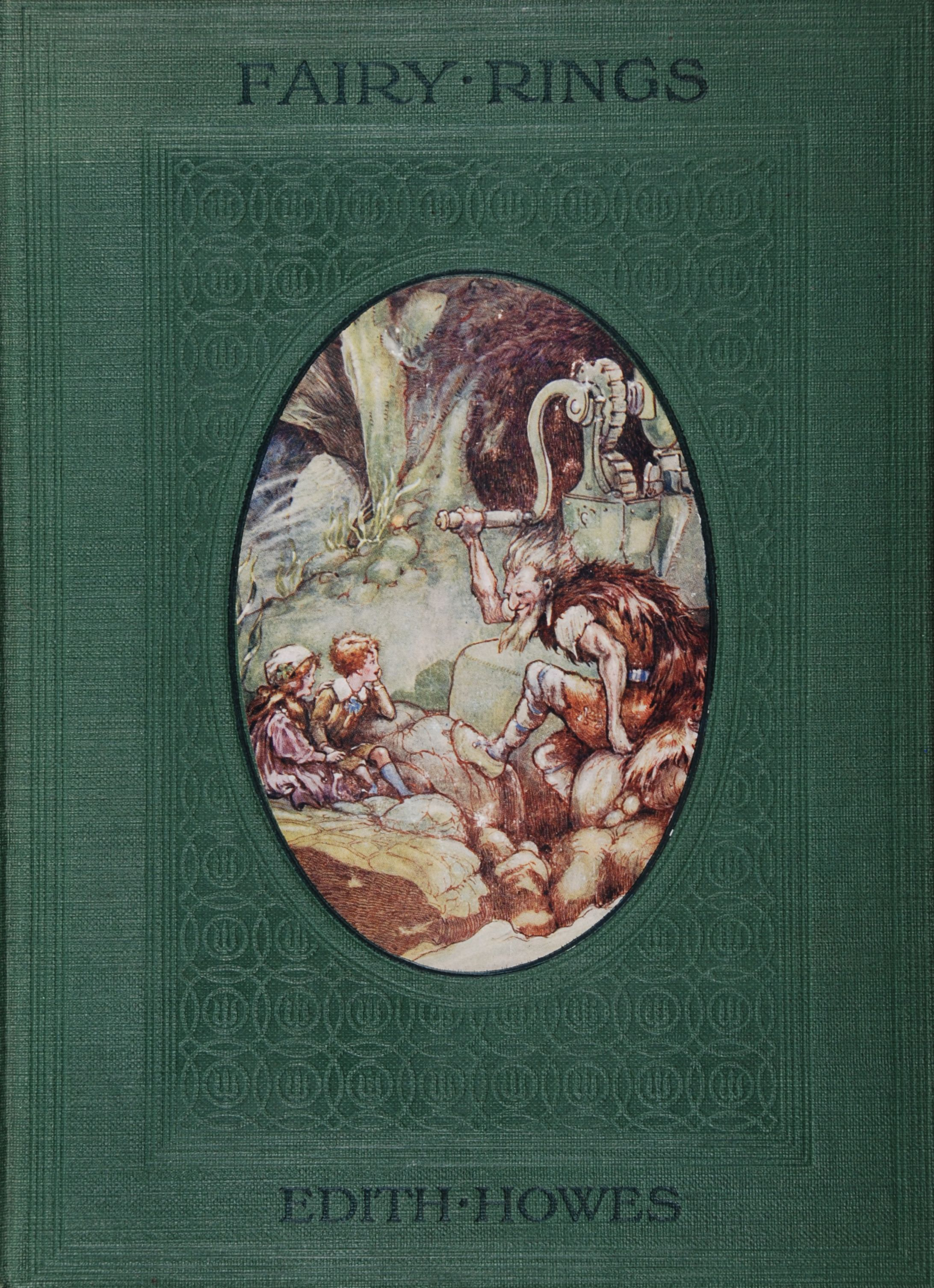 Edith Howes. Fairy rings. London, Cassell and Company, 1911.