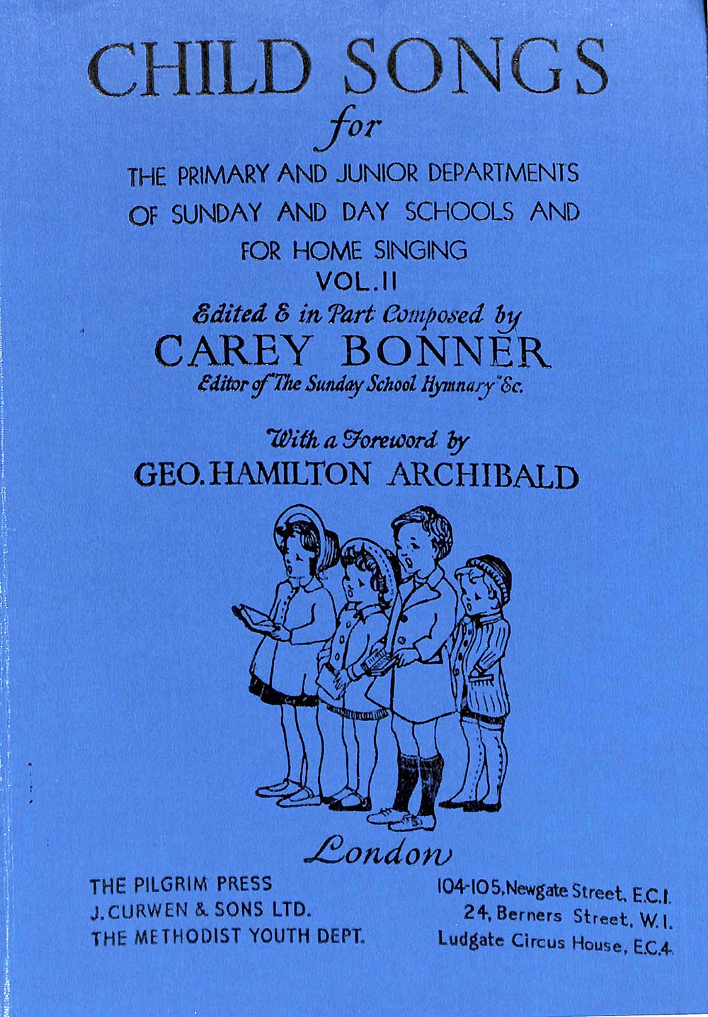 Carey Bonner (editor). <em>Child songs: for the primary and junior departments of the Sunday school and day school and for home singing. Volume II.</em> London: Pilgrim Press, 1914.