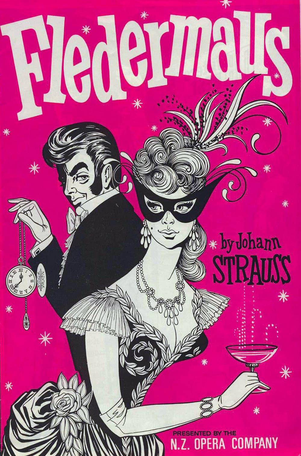 <em>Die Fledermaus</em>. Libretto by Karl Haffner and Richard Genee; music by Johann Strauss. (New Zealand Opera Company). 1967.