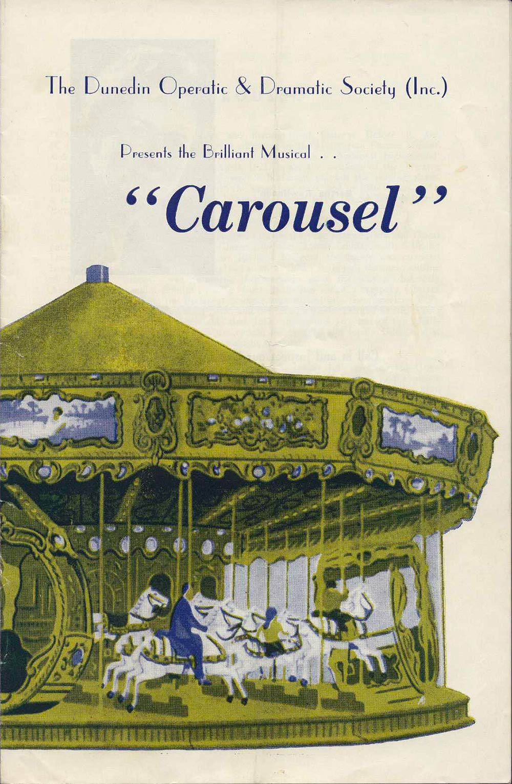 <em>Carousel</em>. Book and lyrics by Oscar Hammerstein II; music by Richard Rodgers. (Dunedin Operatic and Dramatic Society). His Majesty's Theatre, Dunedin, 1961.