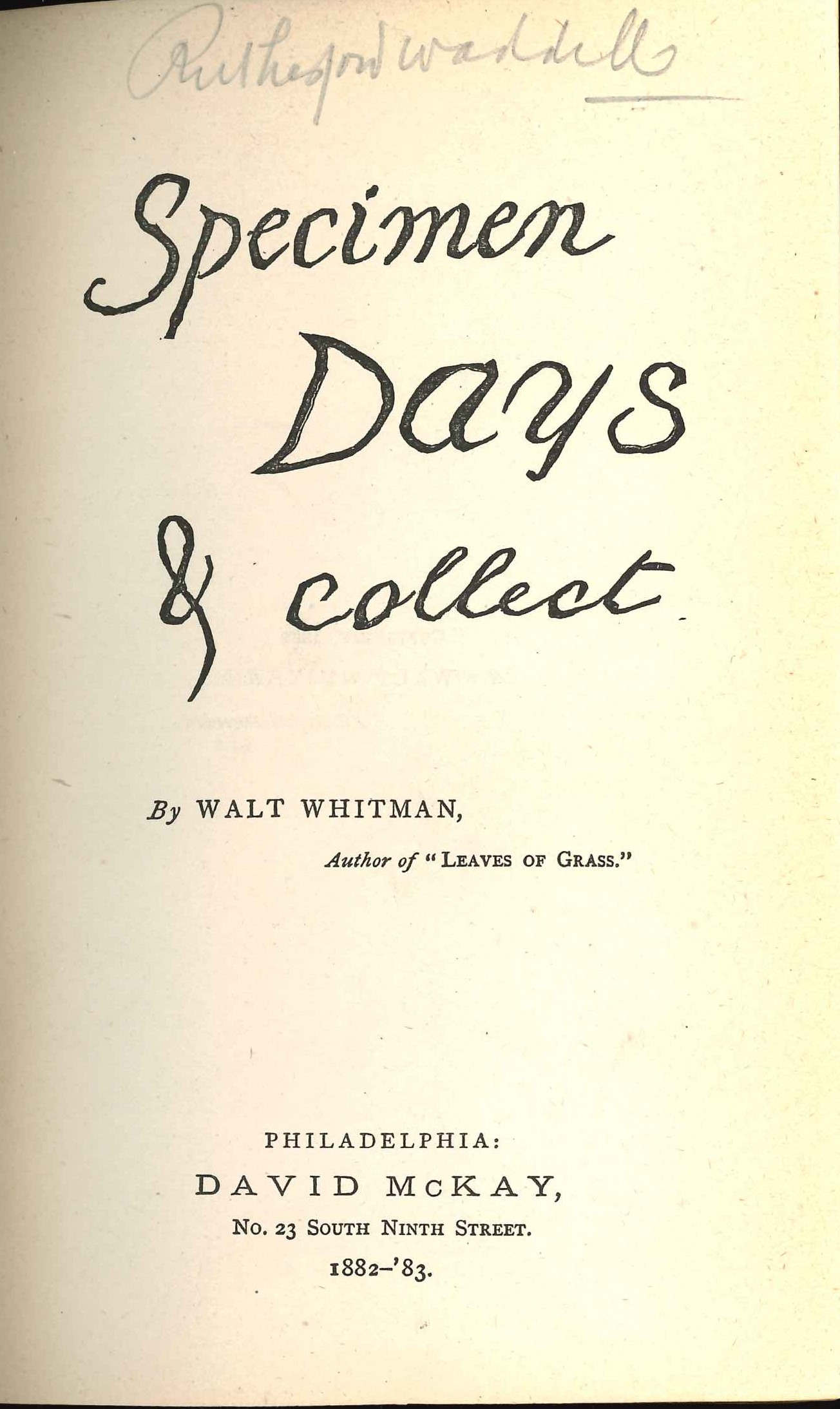 Walt Whitman. Specimen Days & Collect. Philadelphia: David McKay, 1882-83.